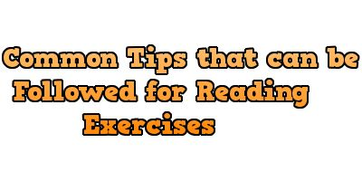 Common Tips that can be Followed for Reading Exercises