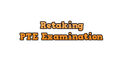 Retaking PTE Examination