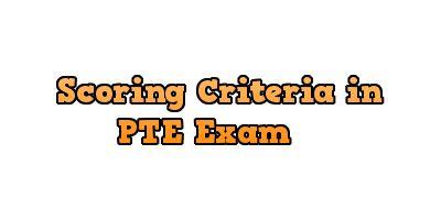 Scoring Criteria in PTE Exam
